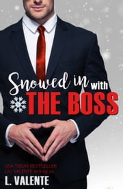 Snowed in With The Boss ebook by L. Valente, Lili Valente