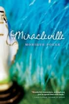 Miracleville ebook by Monique Polak