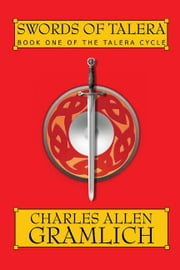 Swords of Talera: Book One of The Talera Cycle ebook by Gramlich, Charles, Allen