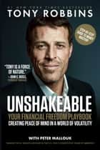 Unshakeable - Your Financial Freedom Playbook ebook by Tony Robbins, Peter Mallouk