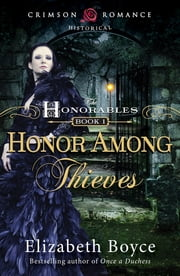 Honor Among Thieves ebook by Elizabeth Boyce