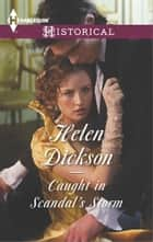 Caught in Scandal's Storm ebook by Helen Dickson