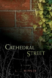 Cathedral Street ebook by LJ Hippler