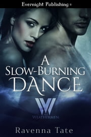 A Slow-Burning Dance ebook by Ravenna Tate