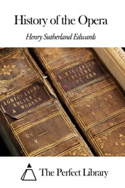 History of the Opera ebook by Henry Sutherland Edwards