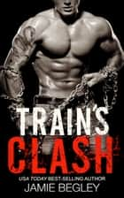 Train's Clash ebook by Jamie Begley