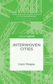Interwoven Cities ebook by Dr Liam Magee