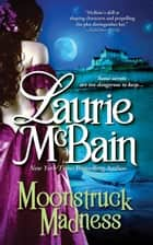 Moonstruck Madness ebook by Laurie McBain
