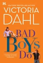 Bad Boys Do ebook by Victoria Dahl
