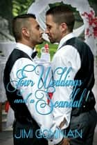 Four Weddings and A Scandal! ebook by Jimi Goninan