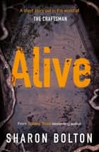 Alive ebook by Sharon Bolton
