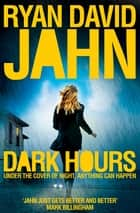 Dark Hours ebook by Ryan David Jahn