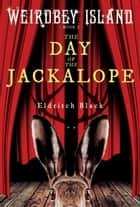 The Day of the Jackalope ebook by Eldritch Black