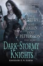 Dark and Stormy Knights ebook by P. N. Elrod