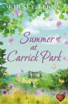 Summer at Carrick Park ebook by Kirsty Ferry