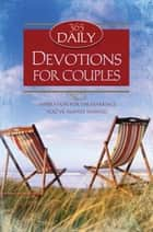 365 Daily Devotions For Couples ebook by Toni Sortor, Pamela L. McQuade