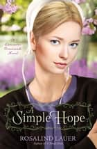 A Simple Hope - A Lancaster Crossroads Novel ebook by Rosalind Lauer