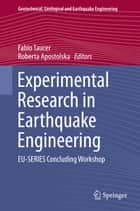 Experimental Research in Earthquake Engineering ebook by Fabio Taucer,Roberta Apostolska