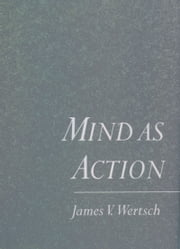 Mind As Action ebook by James V. Wertsch