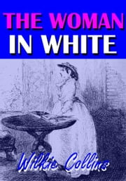 The Woman in White - With Illustrations ebook by Wilkie Collins