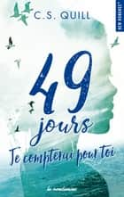49 jours, je compterai pour toi ebook by C. s. Quill