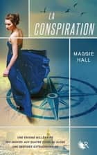 La Conspiration - Livre I ebook by Maggie HALL, Anna POSTEL