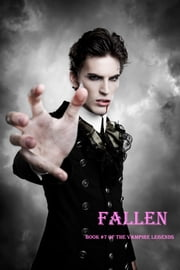 Fallen (Book #7 of the Vampire Legends) ebook by Emma Knight