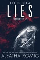 Lies - Web of Sin #2 ebook by Aleatha Romig