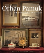 The Innocence of Objects ebook by Orhan Pamuk