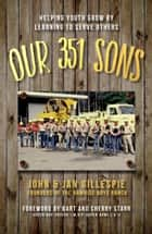 Our 351 Sons ebook by John Gillespie
