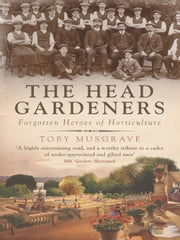 The Head Gardeners ebook by Toby Musgrave