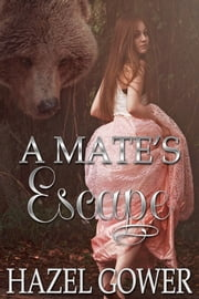 A Mate's Escape ebook by Hazel Gower
