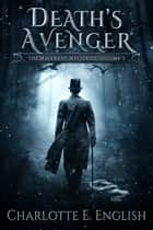 Death's Avenger ebook by Charlotte E. English