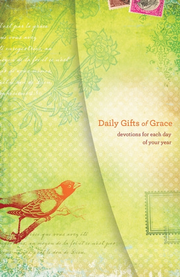 Daily Gifts of Grace - Devotions for Each Day of Your Year ebook by Women of Faith