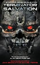 Terminator Salvation - The Official Movie Novelization ebook by Alan Dean Foster