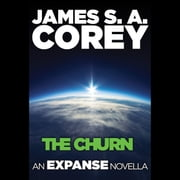 The Churn: An Expanse Novella audiolibro by James S. A. Corey