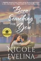 Been Searching for You ebook by Nicole Evelina