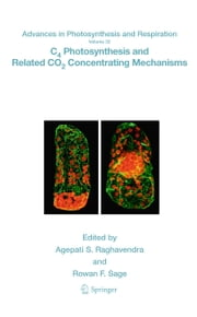 C4 Photosynthesis and Related CO2 Concentrating Mechanisms ebook by Agepati S. Raghavendra,Rowan F. Sage