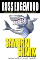 Samurai Shark ebook by Russ Edgewood