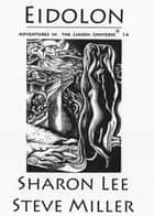Eidolon - Adventures in the Liaden Universe®, #14 ebook by Sharon Lee, Steve Miller