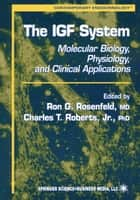 The IGF System ebook by Ron G. Rosenfeld,Charles Roberts