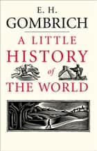 A Little History of the World ebook by E. H. Gombrich,Clifford Harper