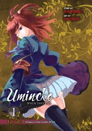 Umineko WHEN THEY CRY Episode 4: Alliance of the Golden Witch, Vol. 1 ebook by Ryukishi07, Soichiro