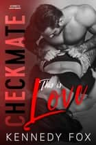 Checkmate: This is Love ebook door Checkmate Duet, #2