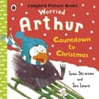Worried Arthur: Countdown to Christmas Ladybird Picture Books ebook by Joan Stimson