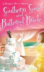 Southern Sass and a Battered Bride ebook by