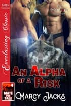 An Alpha of a Risk ebook by Marcy Jacks