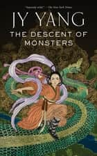 The Descent of Monsters 電子書 by JY Yang