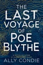 The Last Voyage of Poe Blythe ekitaplar by Ally Condie