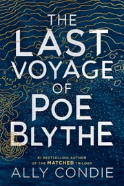 The Last Voyage of Poe Blythe ebook by Ally Condie